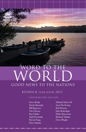 Keswick Year Book 2011: Word To The World-good News To The Nations