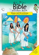 My Mini Bible Sticker Book: Moses And The Princess And Other Stories image