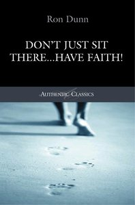 Product: Authentic Classics: Don't Just Sit There...have Faith! Image