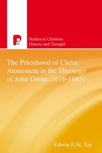 Product: Scht: Priesthood Of Christ: Atonement In The Theology Of John Owen (1616-1683) Image