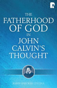 Product: Fatherhood Of God In John Calvin's Thought, The Image