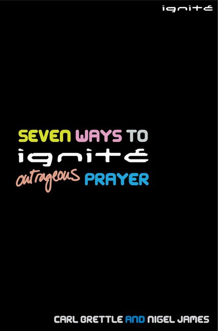 Product: Seven Ways To Ignite Outrageous Prayer Image