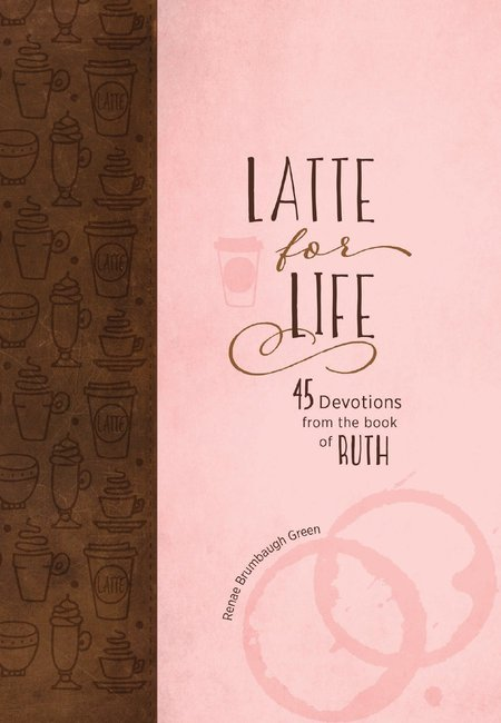 Product: Latte For Life: 45 Devotions From The Book Of Ruth Image