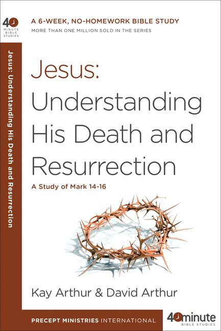 Product: 40 Mbs: Jesus - Understanding His Death And Resurrection Image