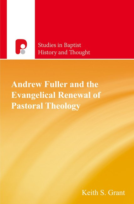 Product: Sbht: Andrew Fuller And The Evangelical Renewal Of Pastoral Theology Image