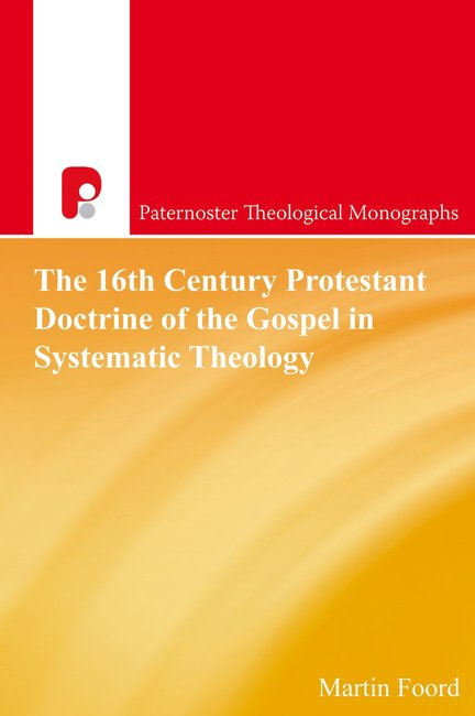 Product: Patm: The 16th Century Protestant Doctrine Of The Gospel In Systematic Theology Image