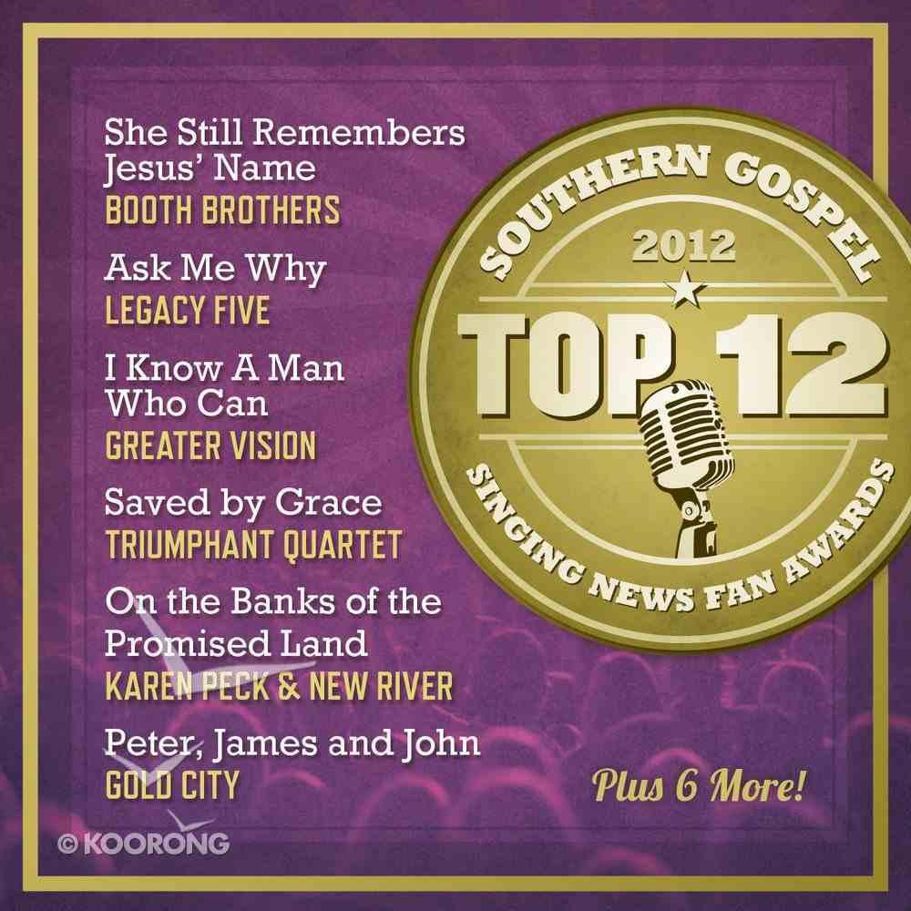 Singing News Top 12 Southern Gospel Songs 2012 CD