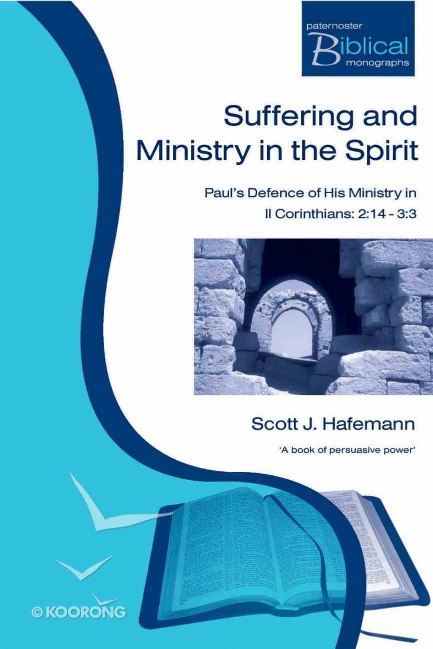 Suffering and Ministry in the Spirit (Paternoster Biblical & Theological Monographs Series) Paperback