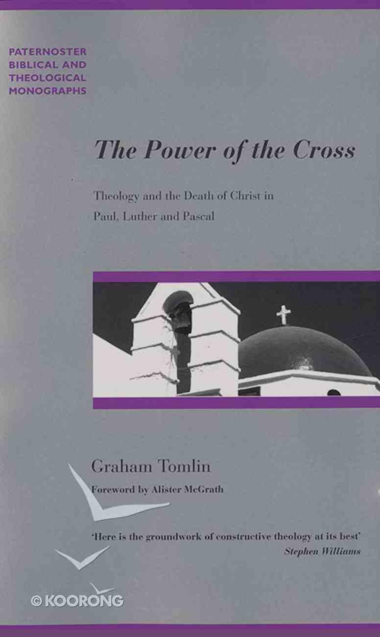 The Power of the Cross (Paternoster Biblical & Theological Monographs Series) Paperback
