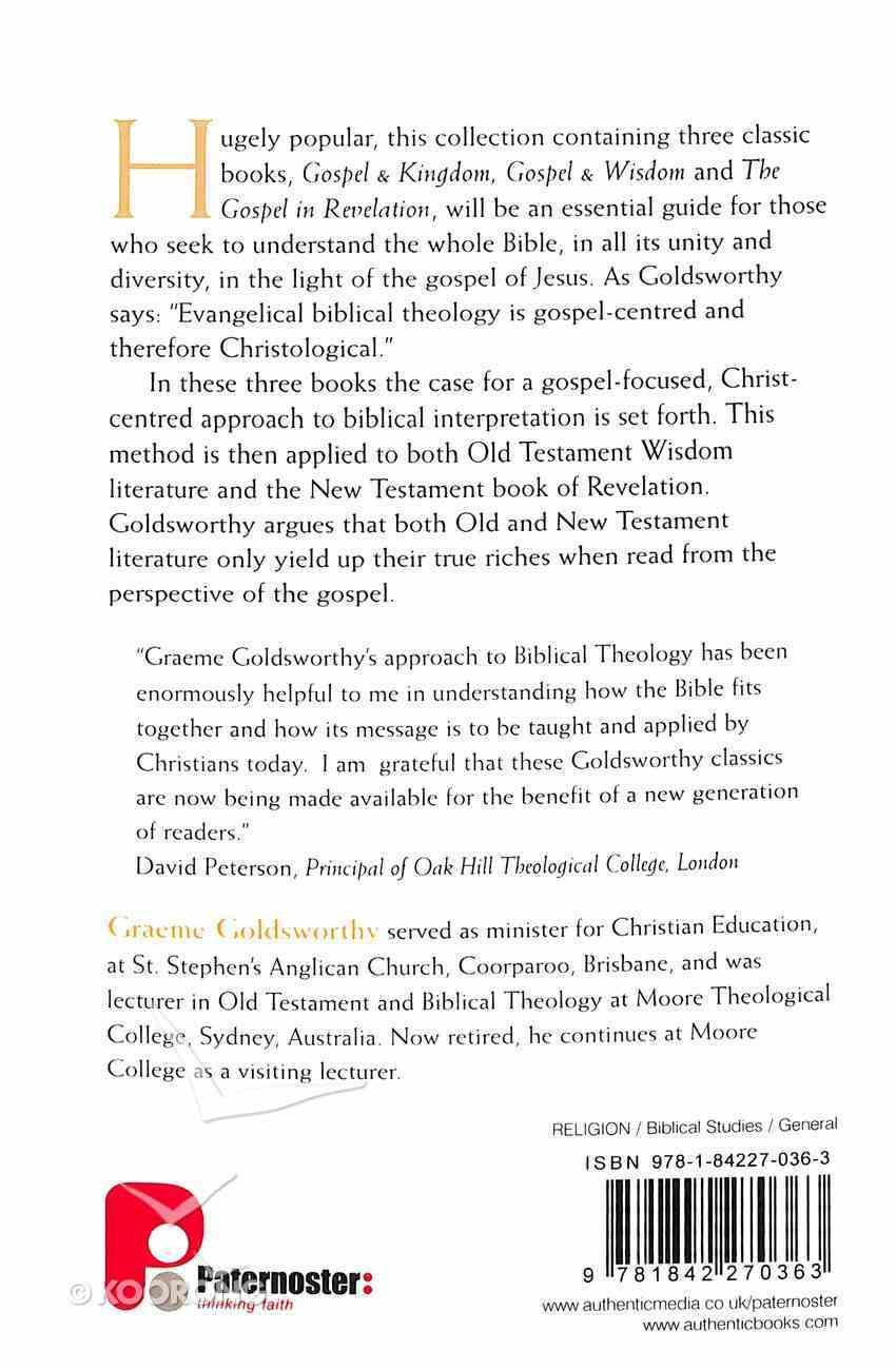 The Goldsworthy Trilogy: Gospel and Kingdom, Gospel and Wisdom, the Gospel in Revelation Paperback