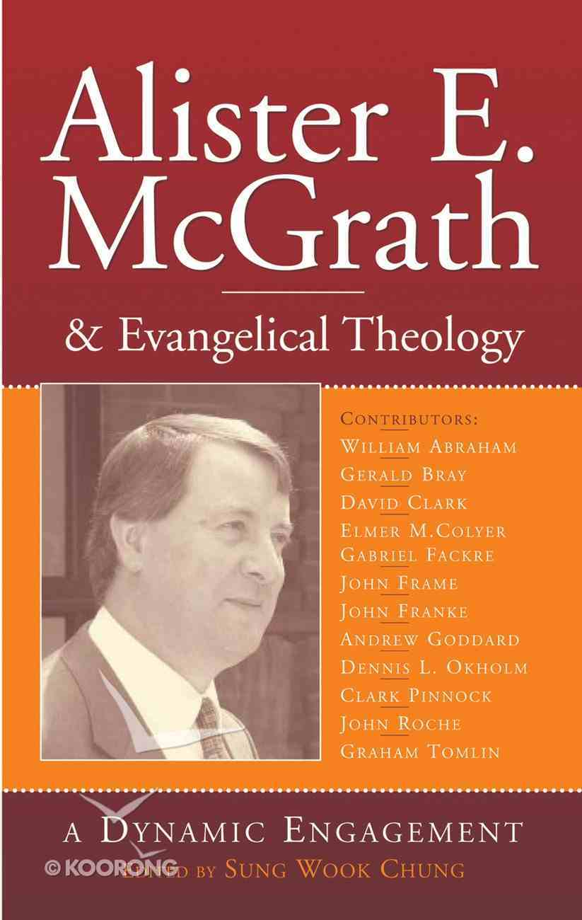 Alister E Mcgrath and Evangelical Theology Paperback