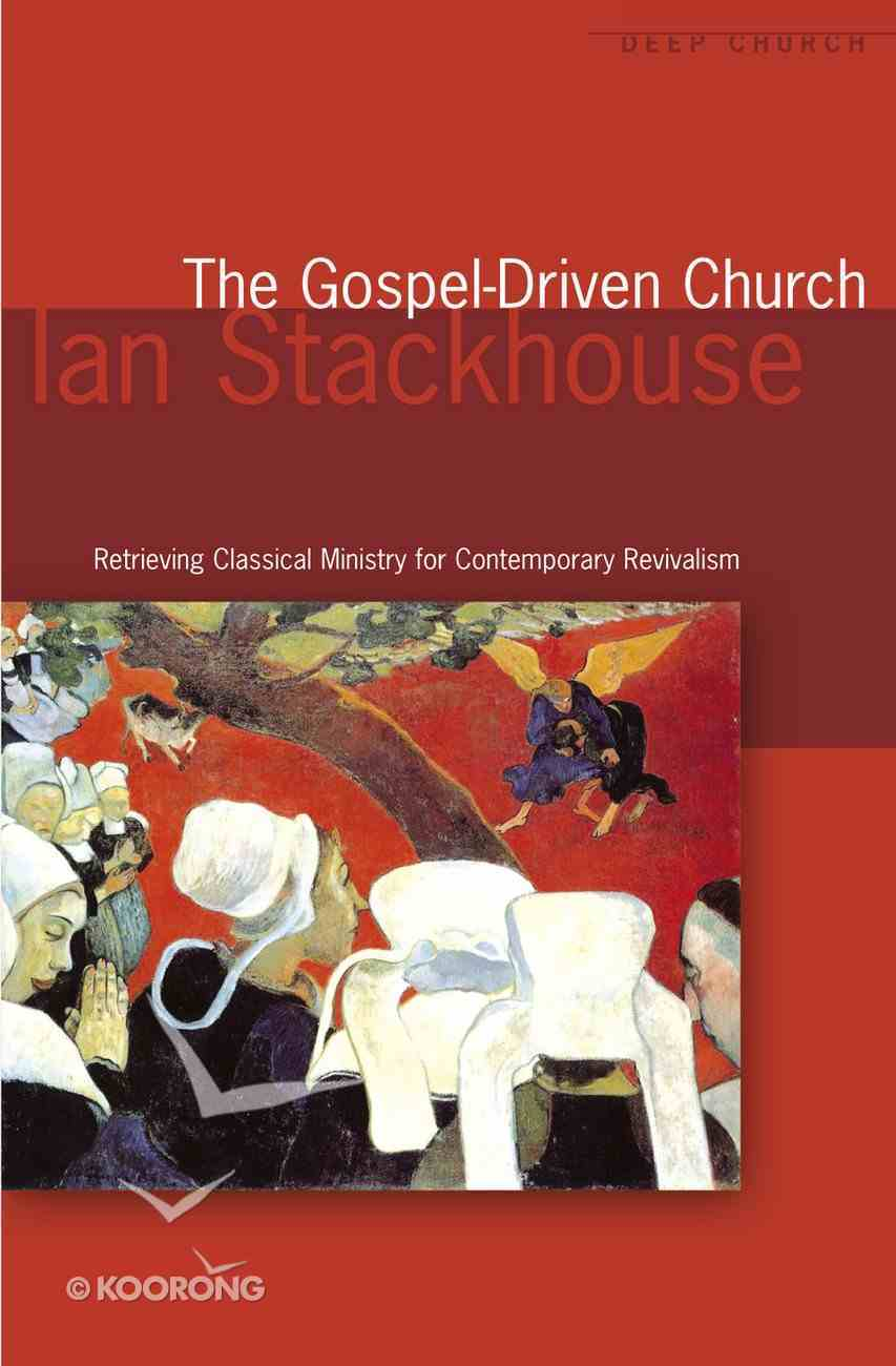 The Gospel Driven Church (Deep Church Series) Paperback