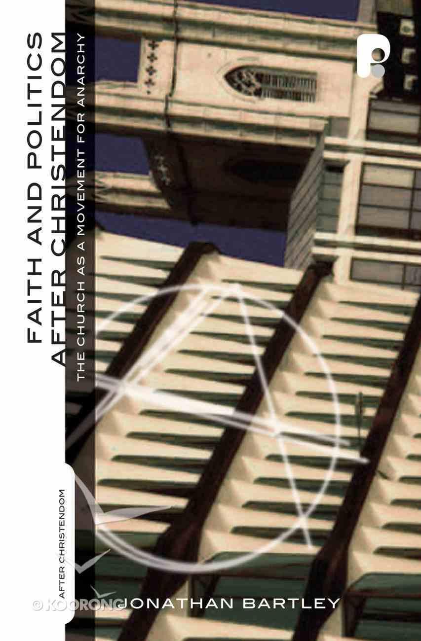 Faith and Politics After Christendom Paperback