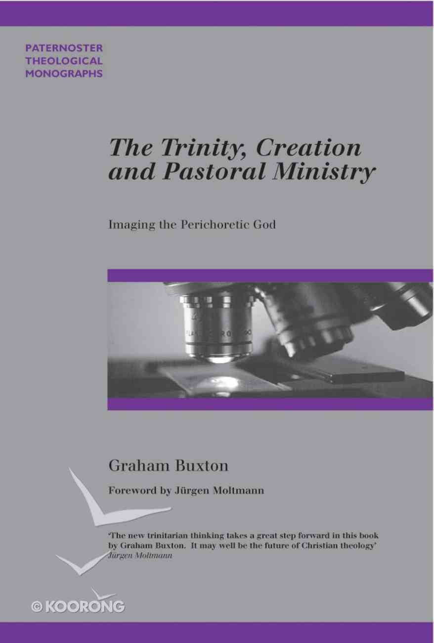 The Trinity, Creation and Pastoral Ministry (Paternoster Biblical & Theological Monographs Series) Paperback