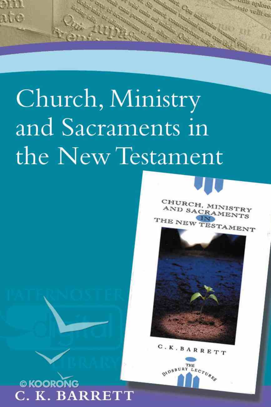 Church, Ministry and Sacraments in the New Testament Paperback
