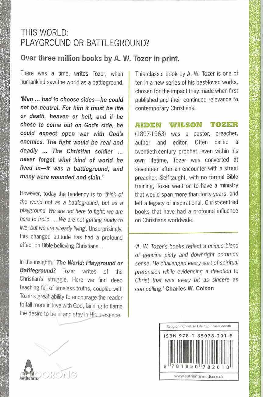 This World: Playground Or Battleground? (Tozer Classics Series) Paperback