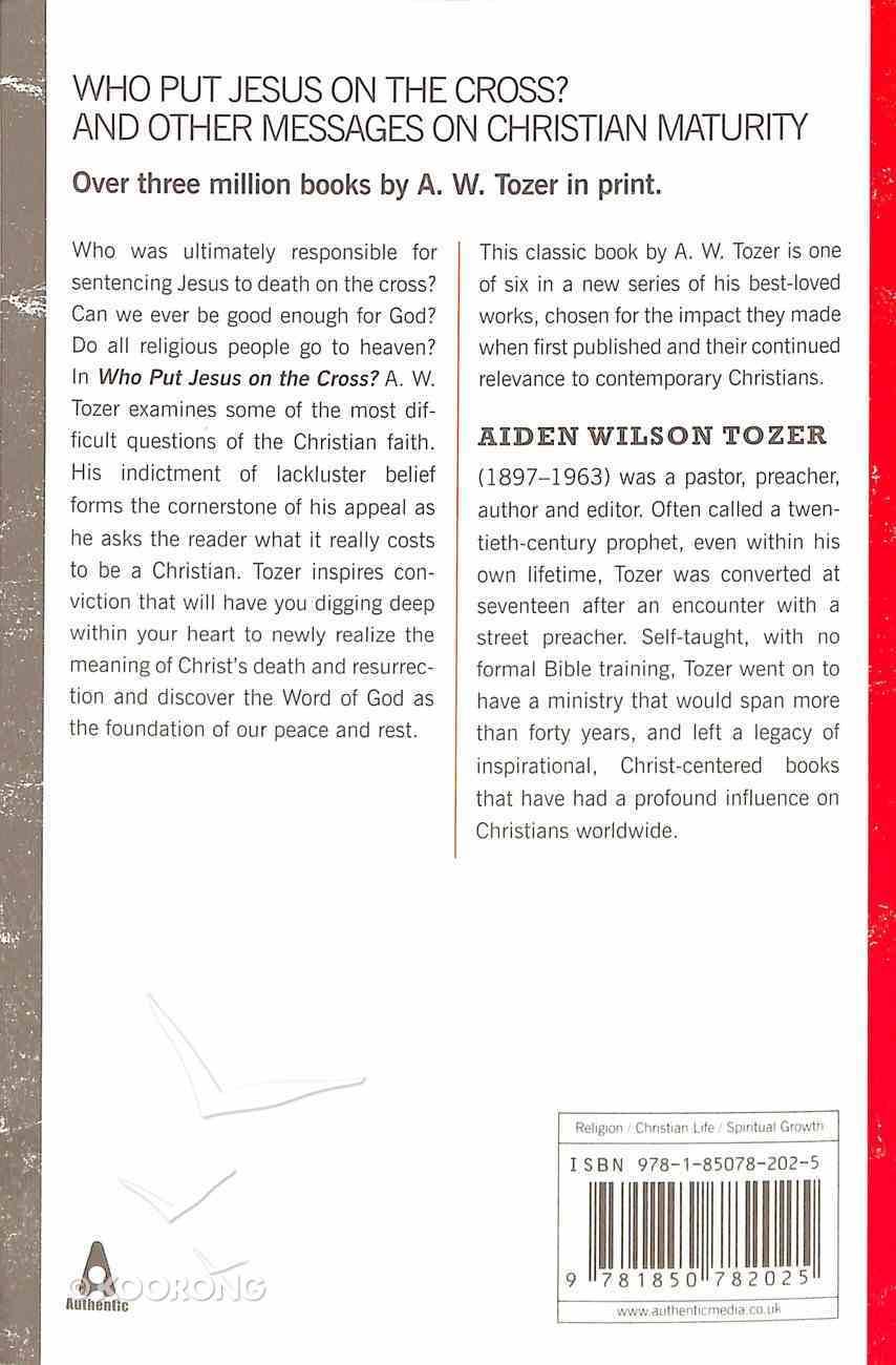 Who Put Jesus on the Cross? (Tozer Classics Series) Paperback