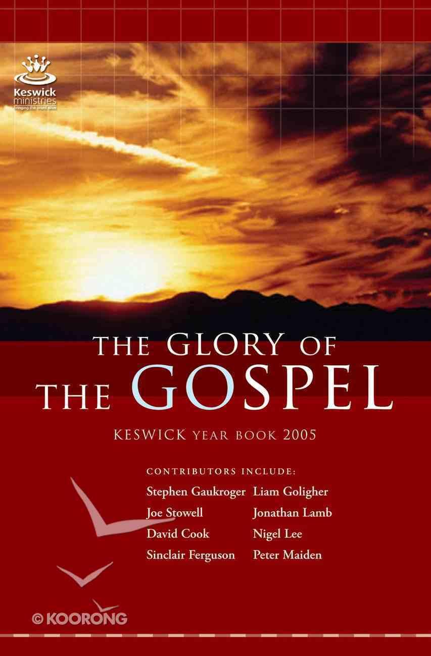 Keswick Year Book 2005: The Glory of the Gospel Paperback
