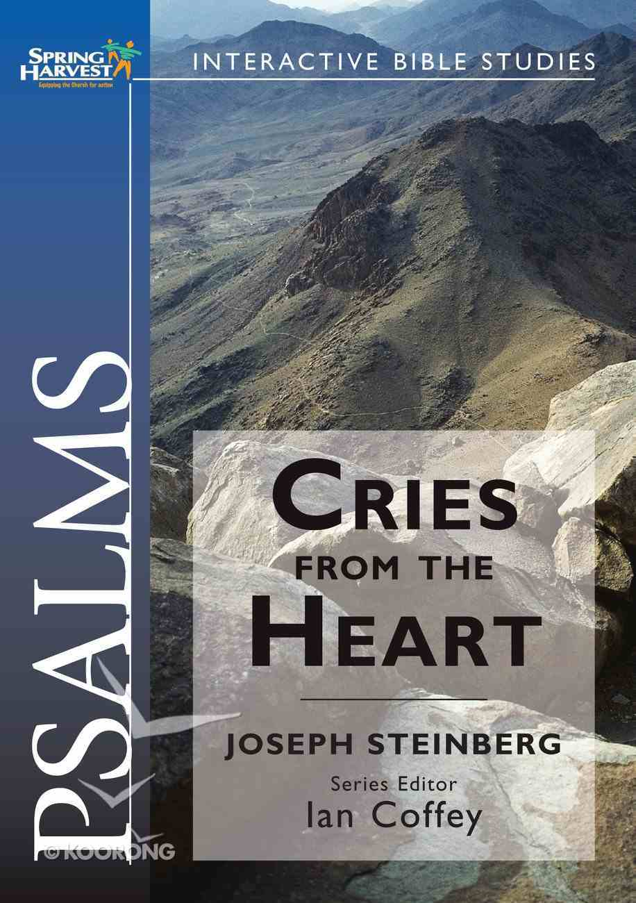 Psalms - Cries From the Heart (Spring Harvest Interactive Bible Studies Series) Paperback