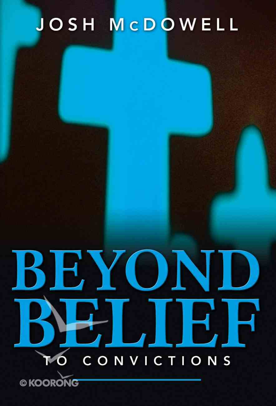 Beyond Belief to Convictions Paperback