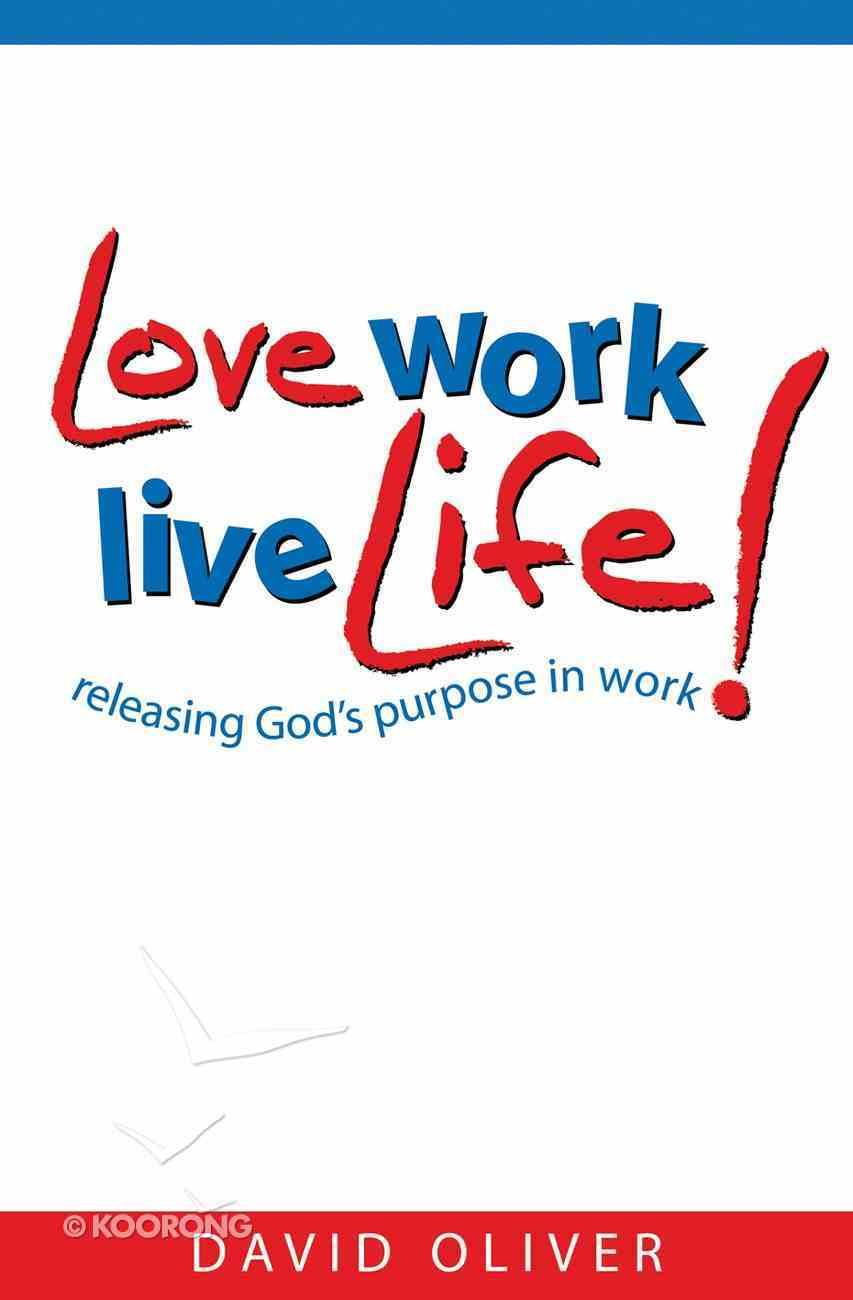 Love, Work, Live Life Paperback