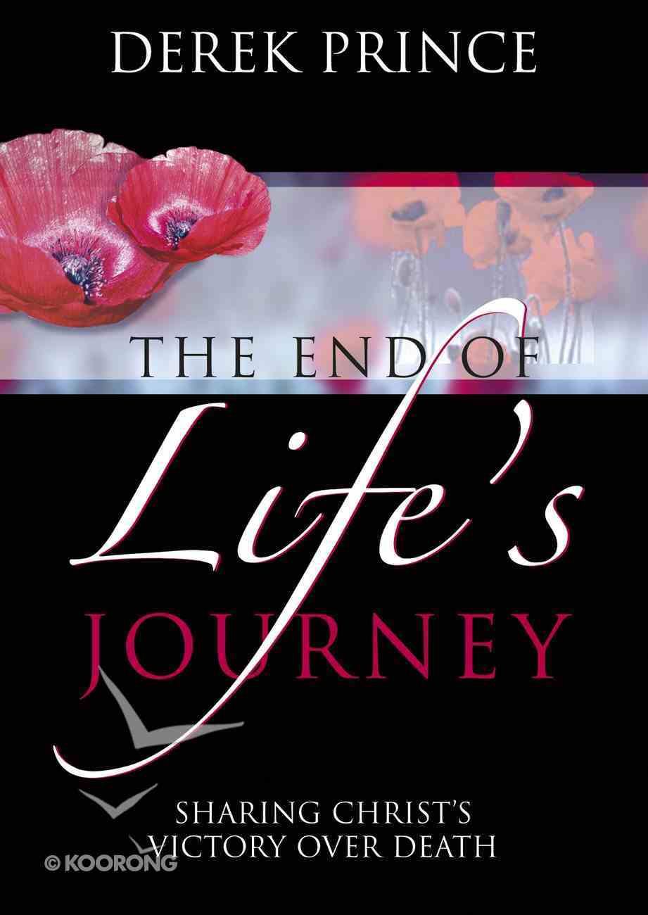 The End of Life's Journey Paperback