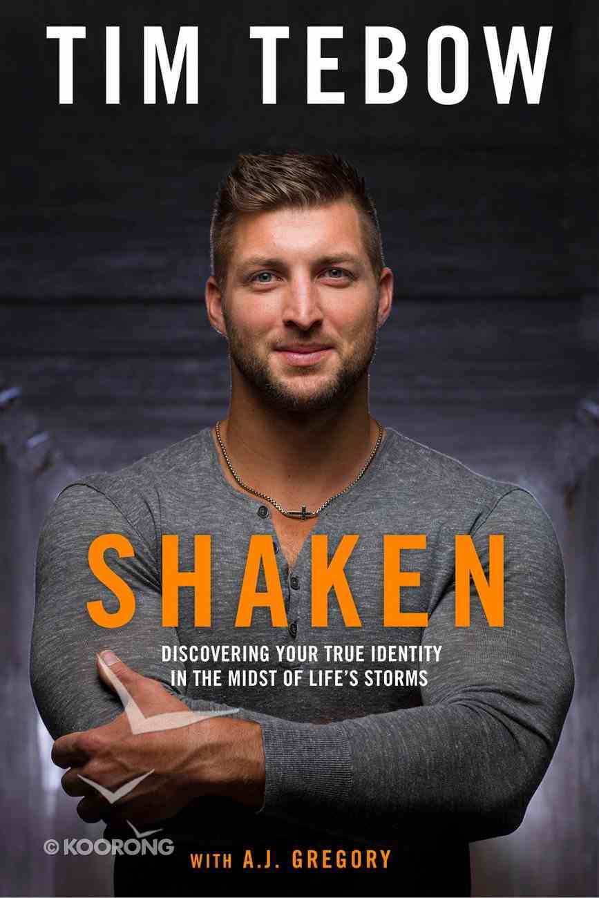 Shaken: Discovering Your True Identity in the Midst of Life's Storms Hardback