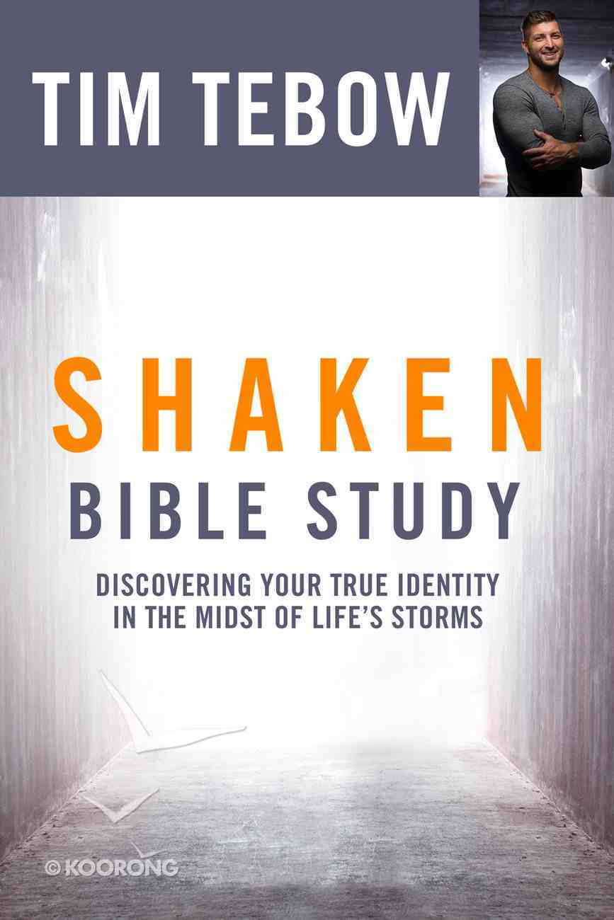 Shaken: Discovering Your True Identity in the Midst of Life's Storms (Bible Study) Paperback