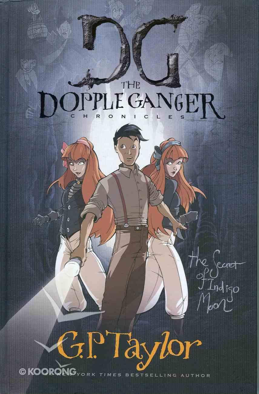 The Secret of Indigo Moon (#02 in The Dopple Ganger Chronicles Series) Hardback