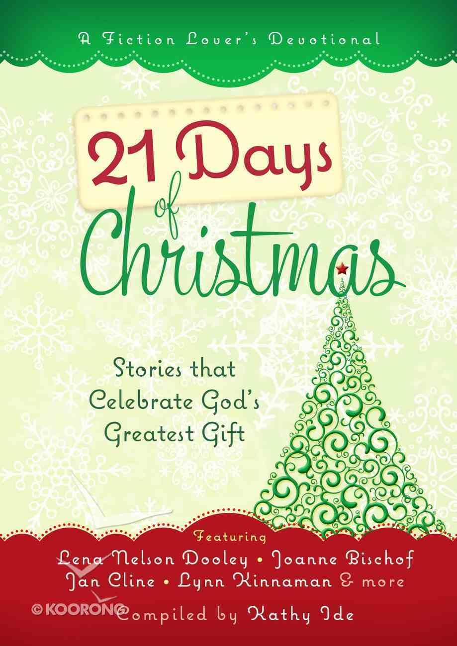 21 Days of Christmas: Stories That Celebrate God's Greatest Gift Hardback