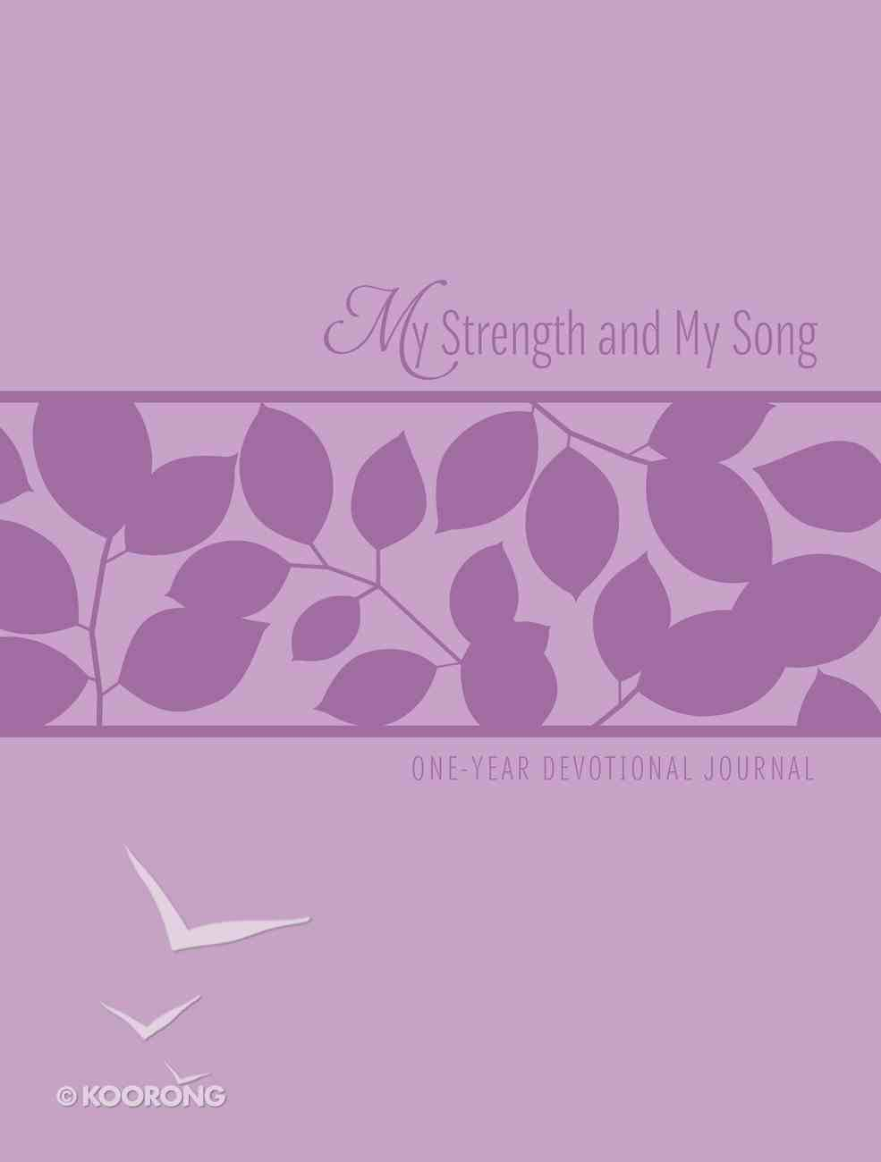 My Strength and My Song (One-year Devotional Journal) Imitation Leather