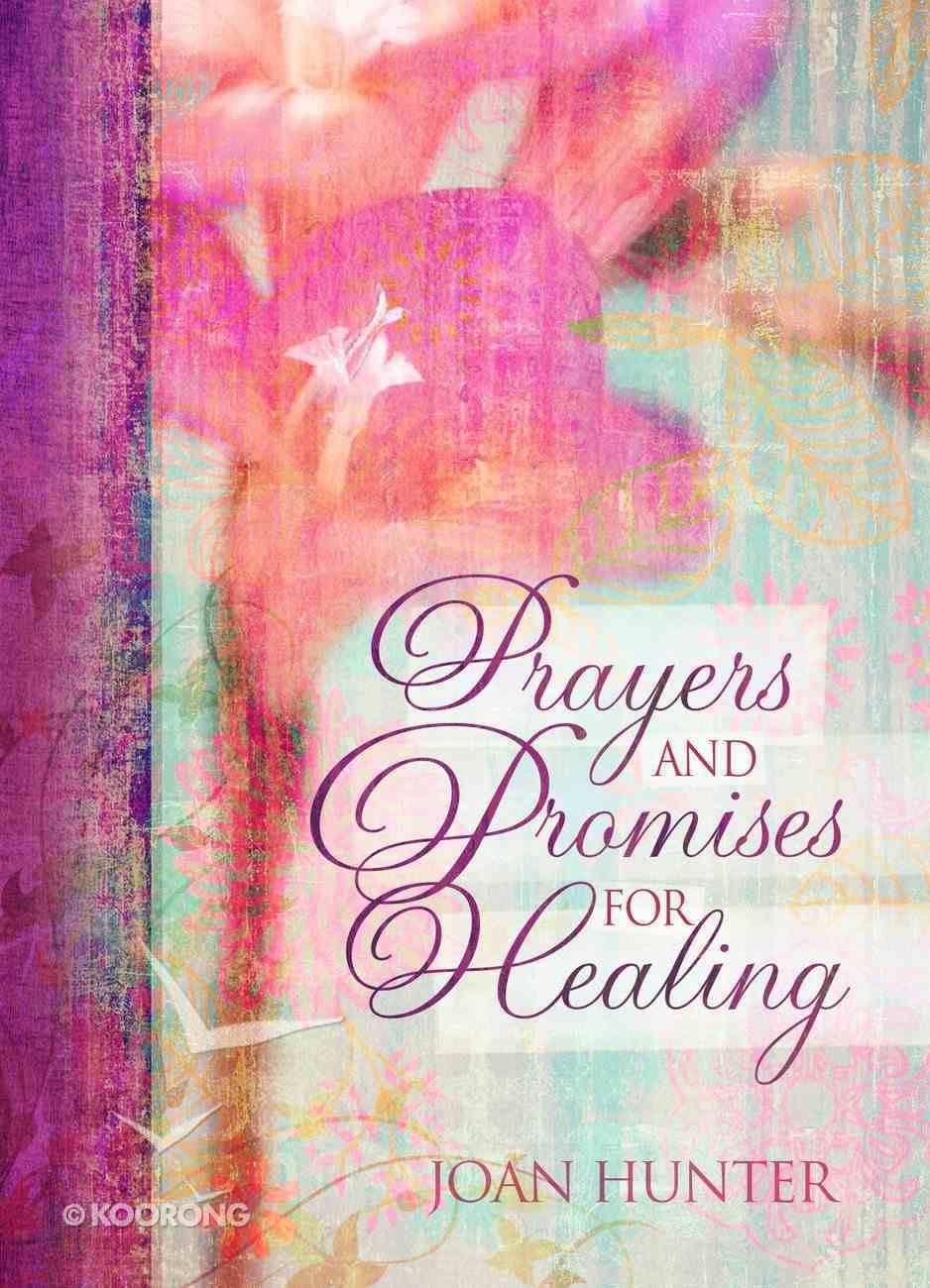 Prayers & Promises For Healing Hardback