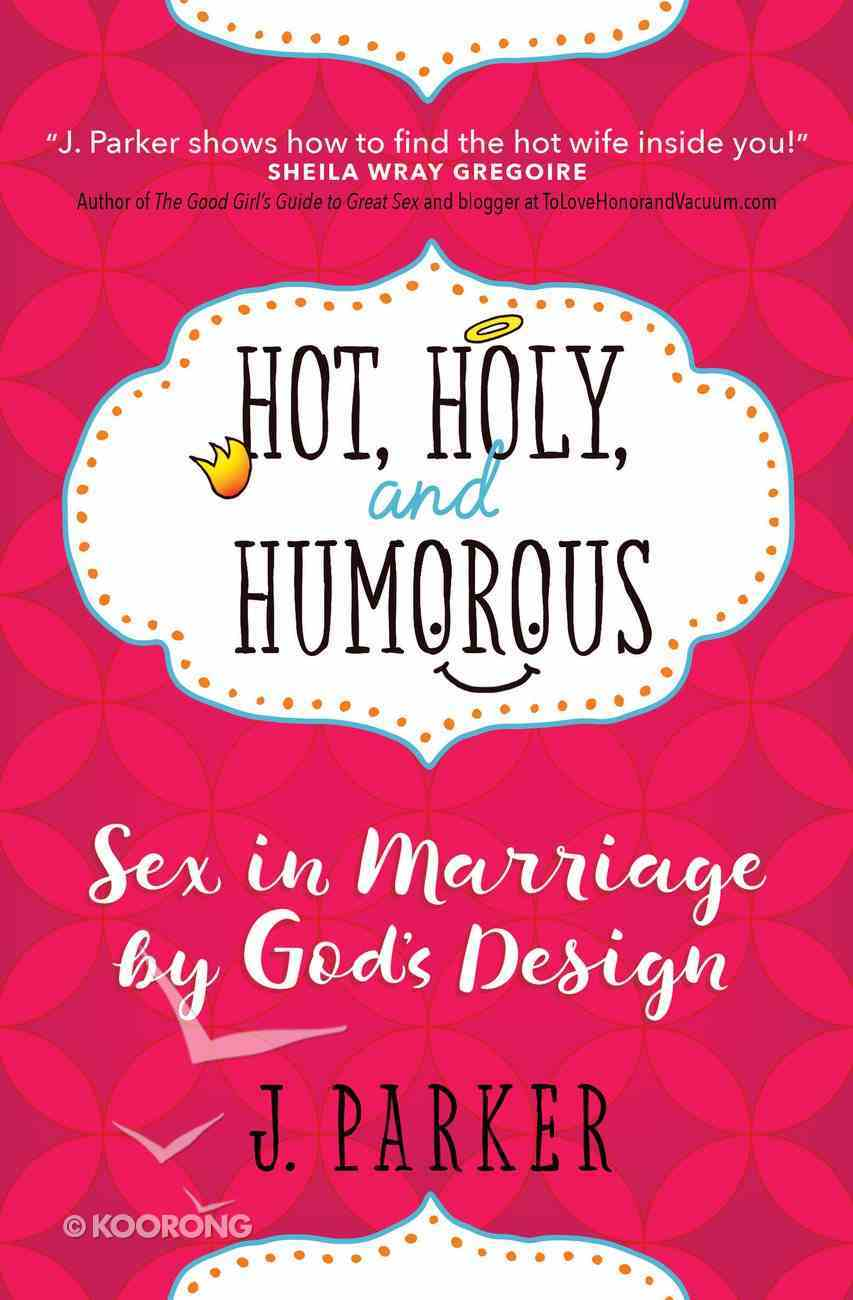 Hot, Holy, and Humorous Paperback