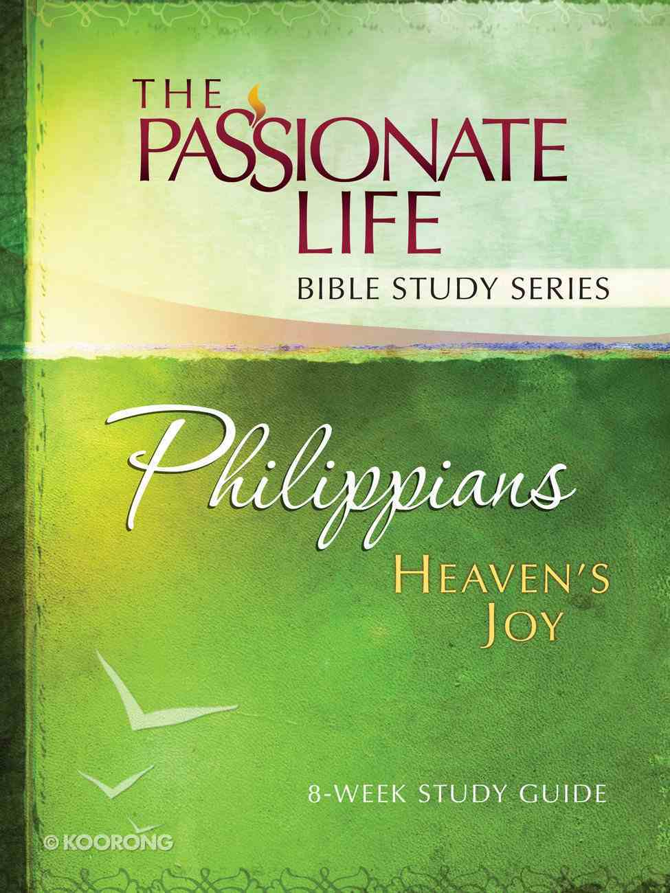 Philippians - Heavens Joy (The Passionate Life Bible Study Series) Paperback
