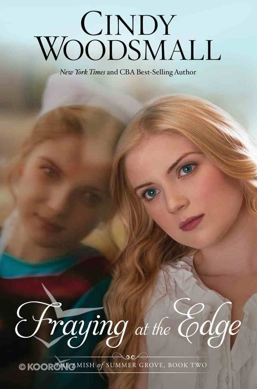 Fraying At the Edge (#02 in Amish Of Summer Grove Series) Paperback
