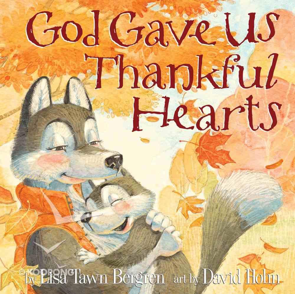 God Gave Us Thankful Hearts (God Gave Us Series) Hardback