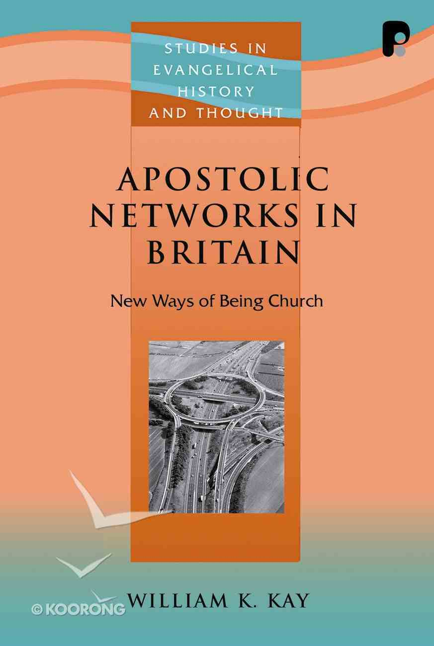 Apostolic Networks in Britain (Studies In Evangelical History & Thought Series) Paperback