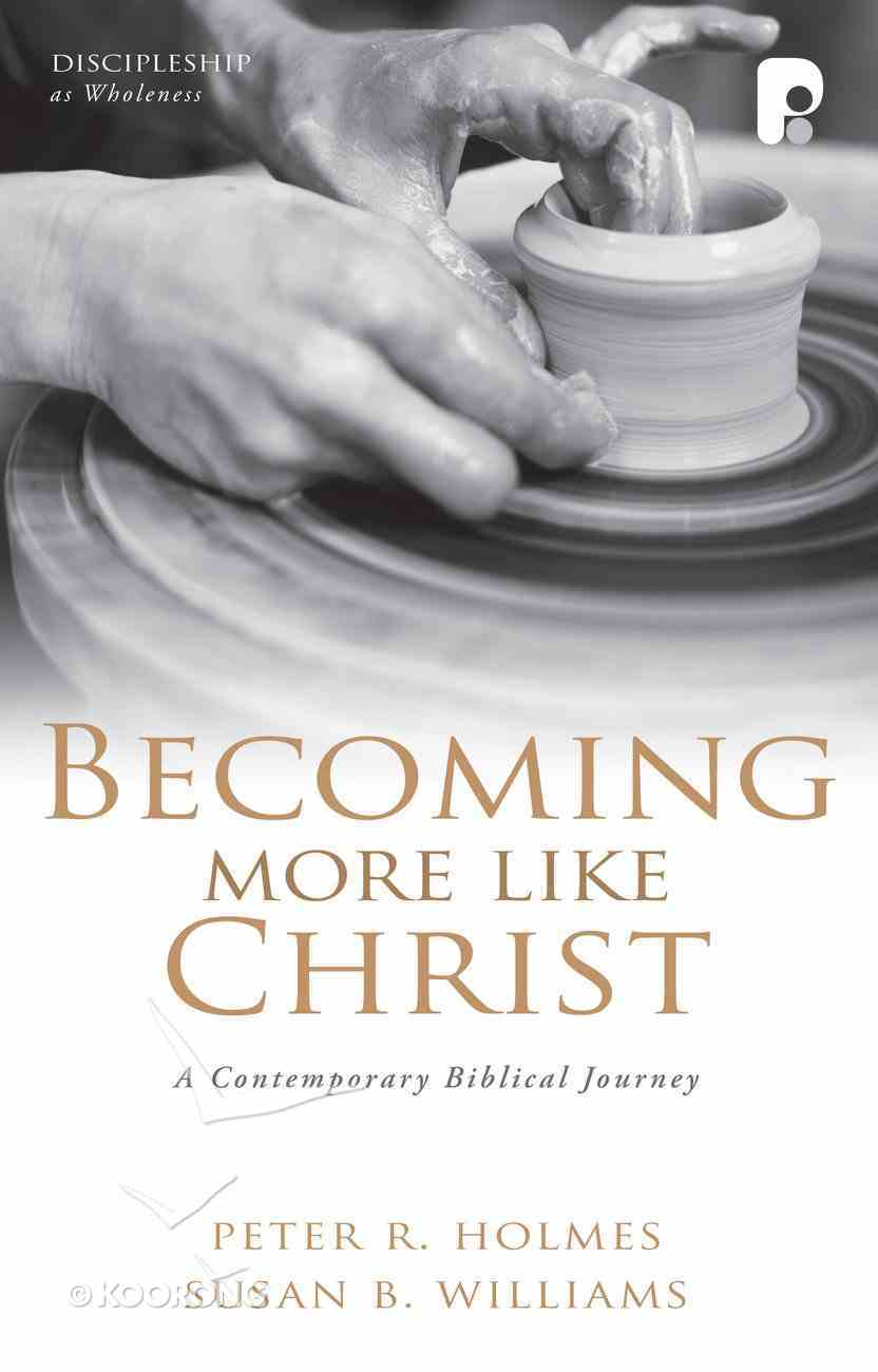 Becoming More Like Christ Paperback
