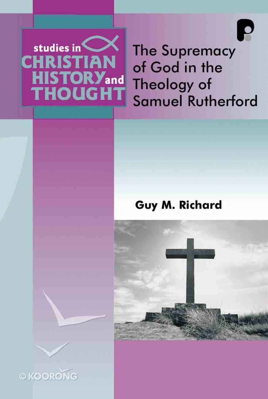 Supremacy of God in the Theology of Samuel Rutherford Paperback