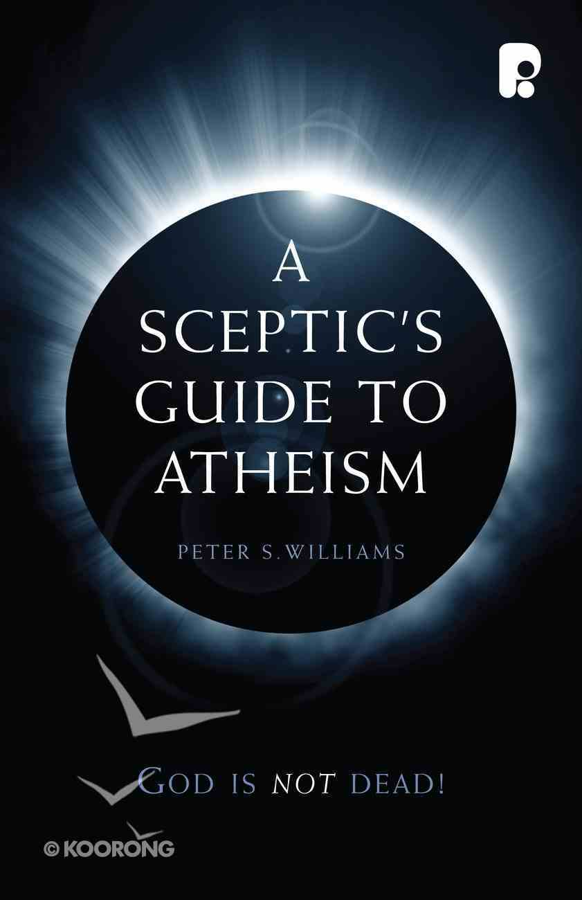 A Sceptic's Guide to Atheism Paperback