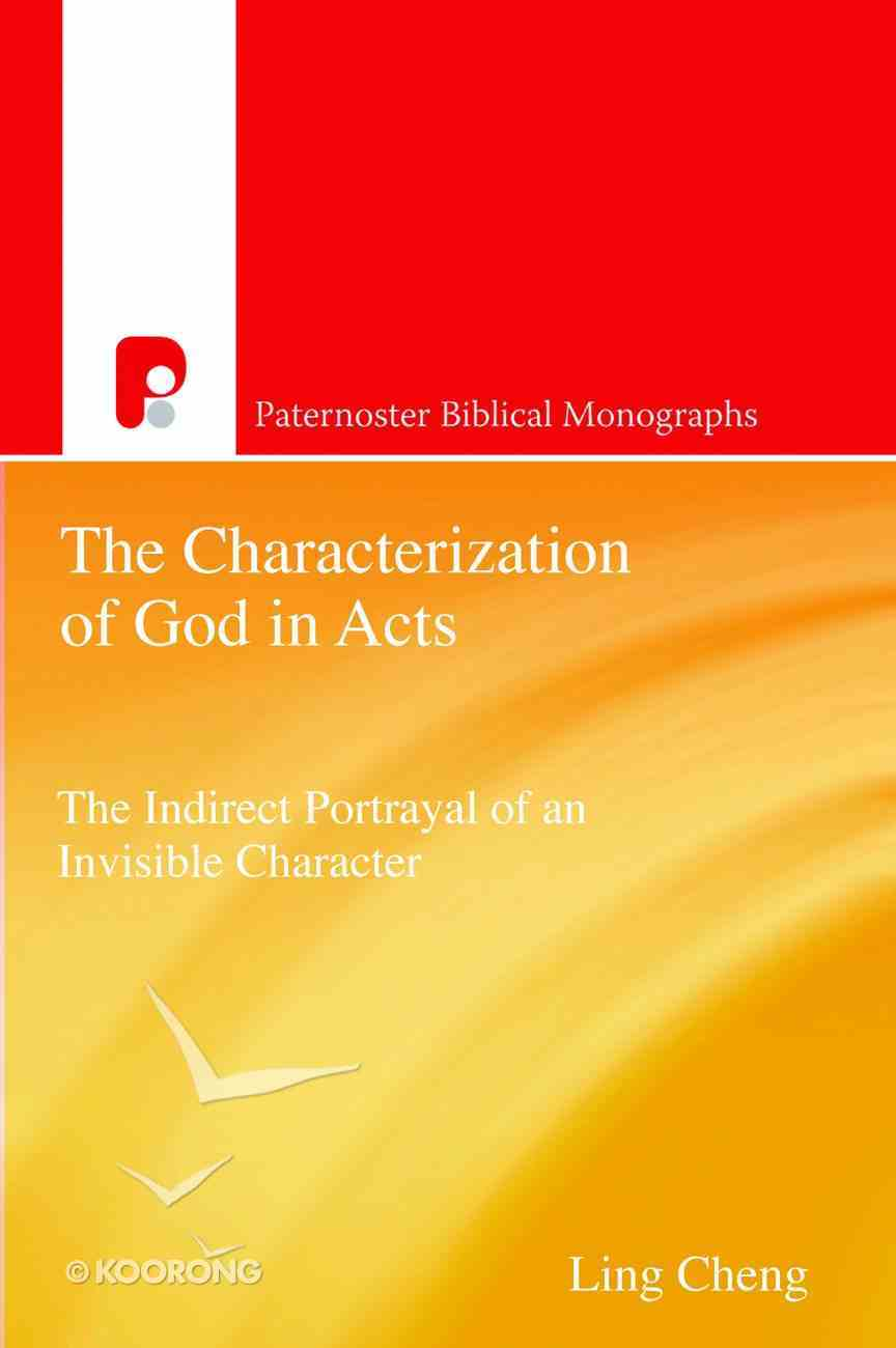 The Characterization of God in Acts (Paternoster Biblical Monographs Series) Paperback
