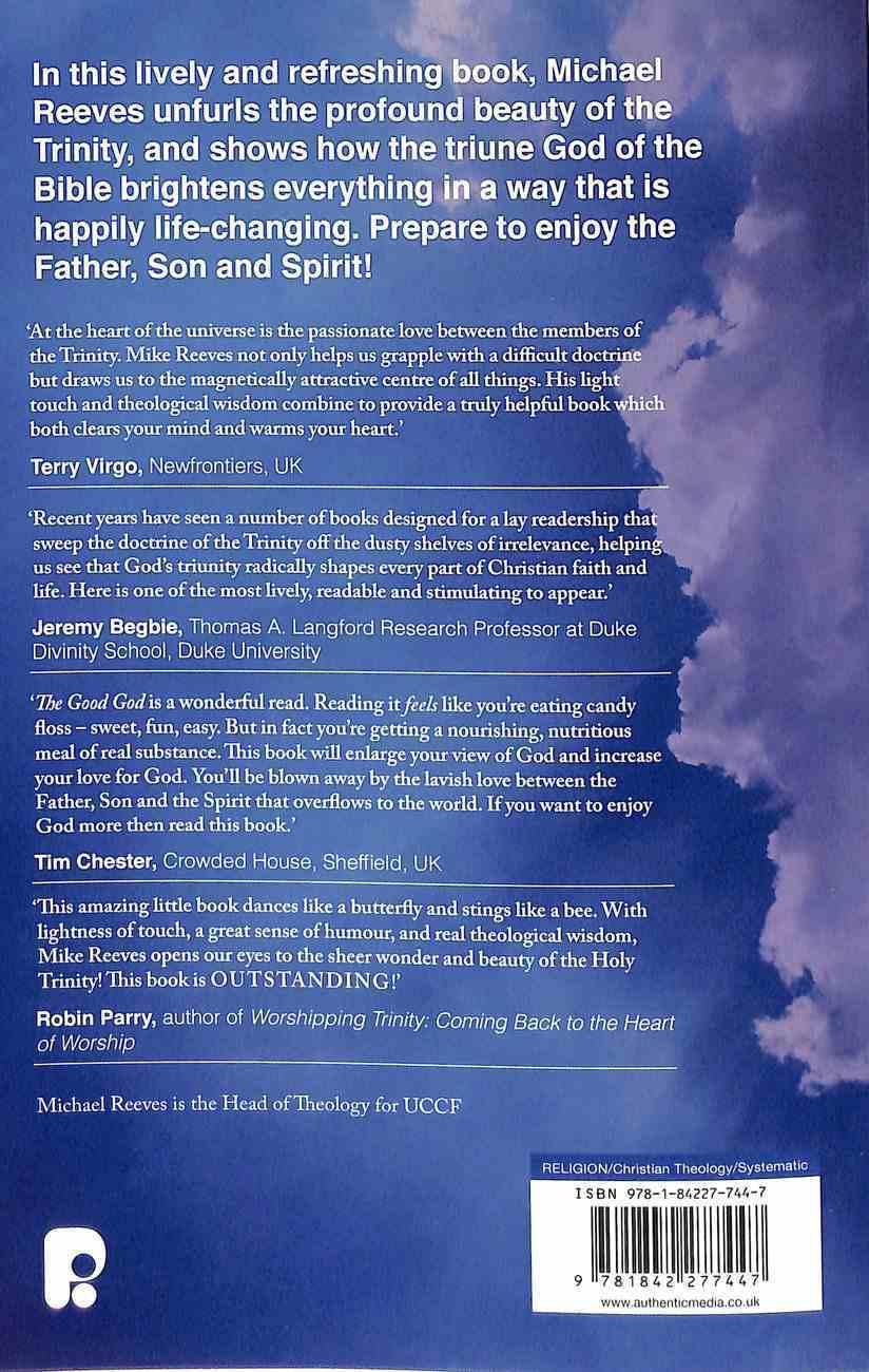 The Good God: Enjoying Father, Son, and Spirit Paperback