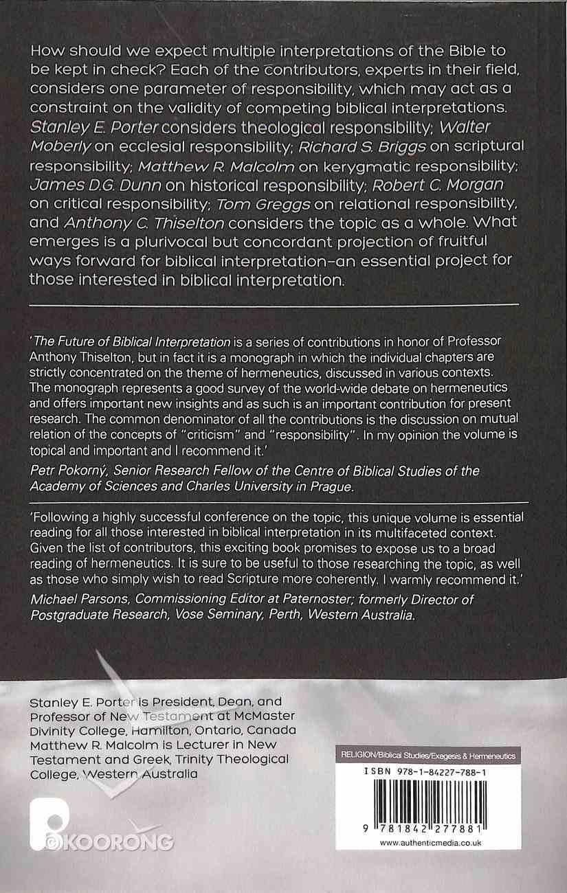 The Future of Biblical Interpretation: Responsible Plurality in Biblical Hermeneutics Paperback