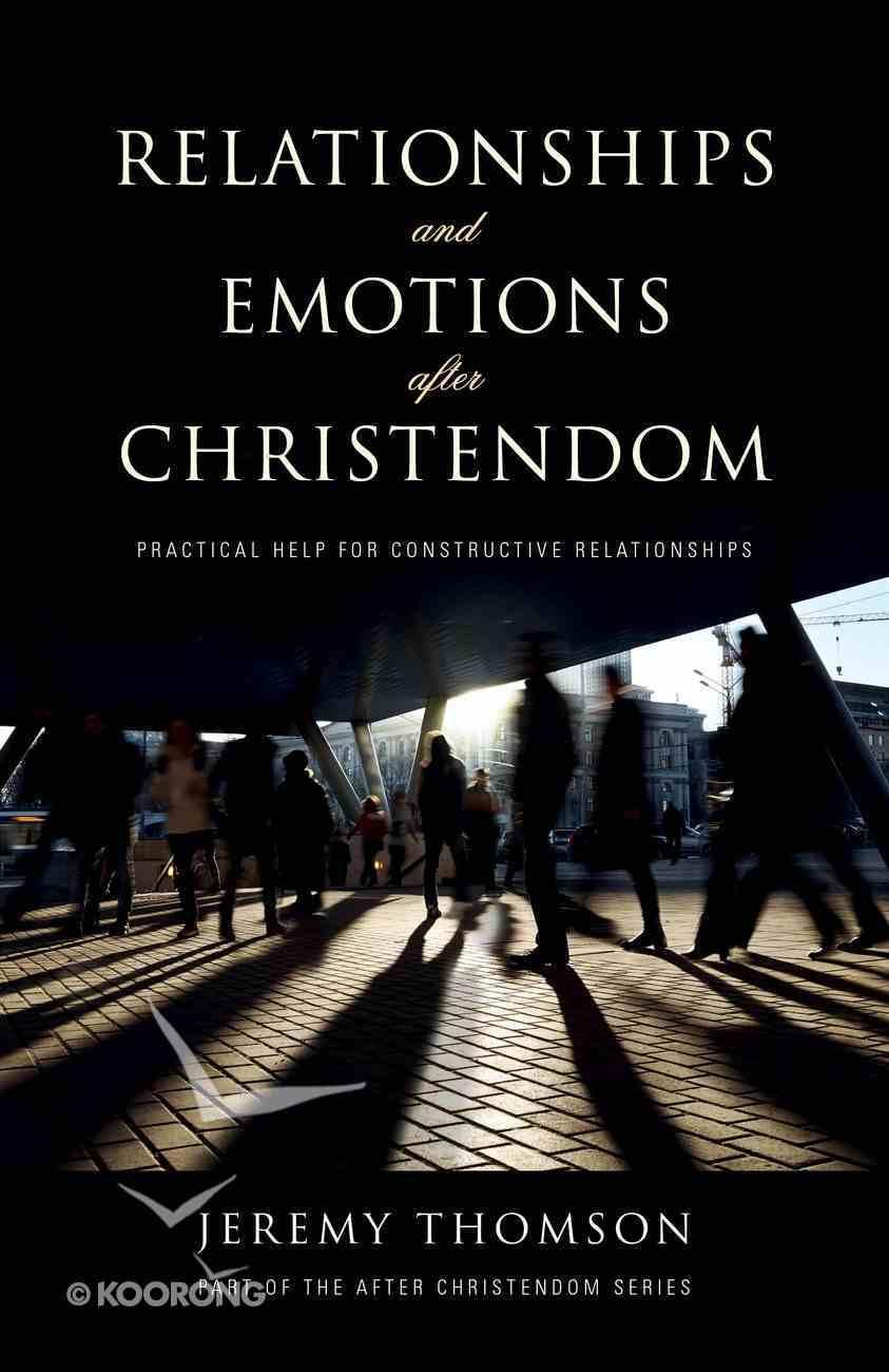 Relationships and Emotions After Christendom Paperback