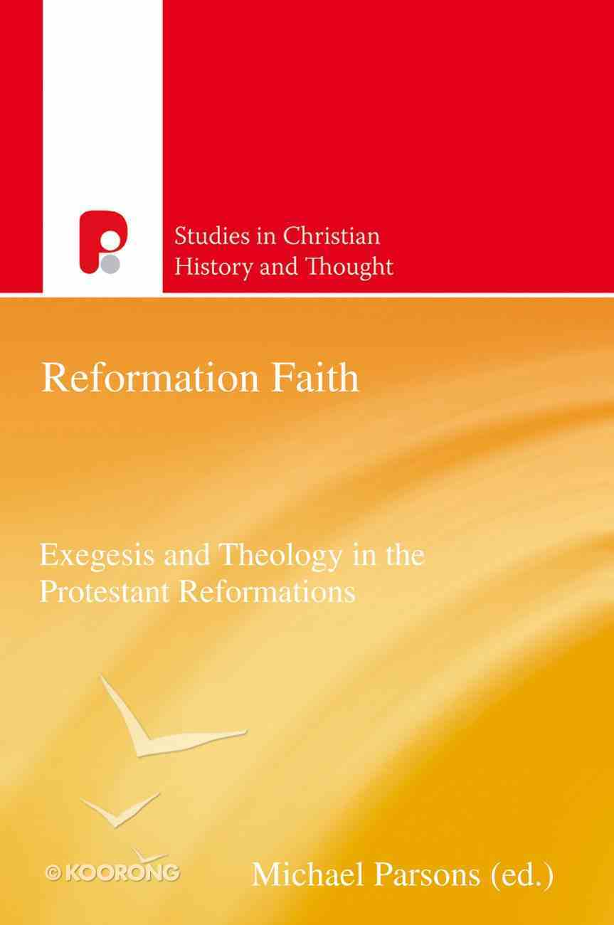 Reformation Faith (Studies In Christian History And Thought Series) Paperback