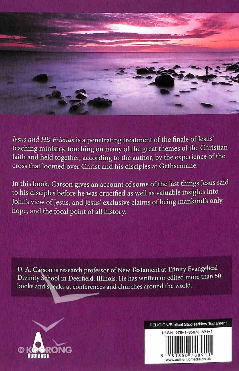 Jesus and His Friends: An Exposition of John 14-17 (Carson Classics Series) Paperback