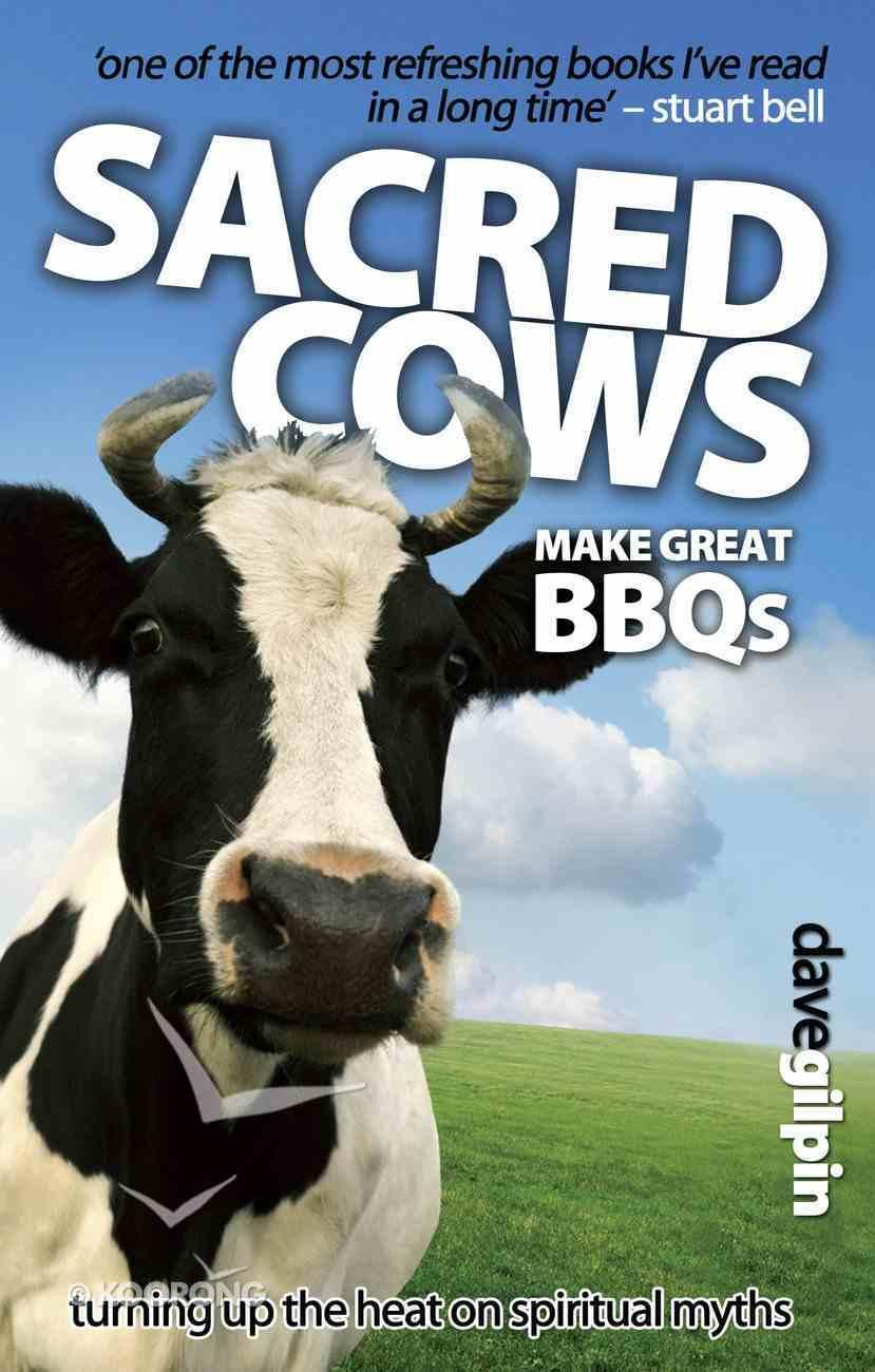 Sacred Cows Make Great Bbqs Paperback