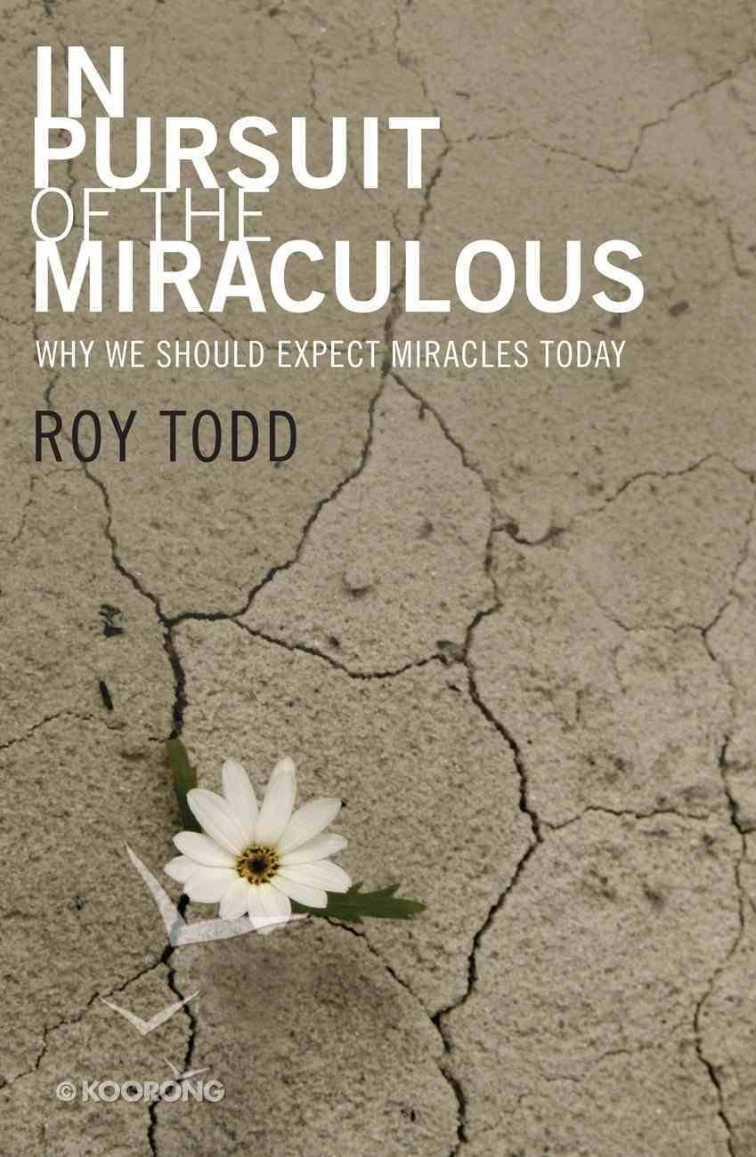 In Pursuit of the Miraculous Paperback