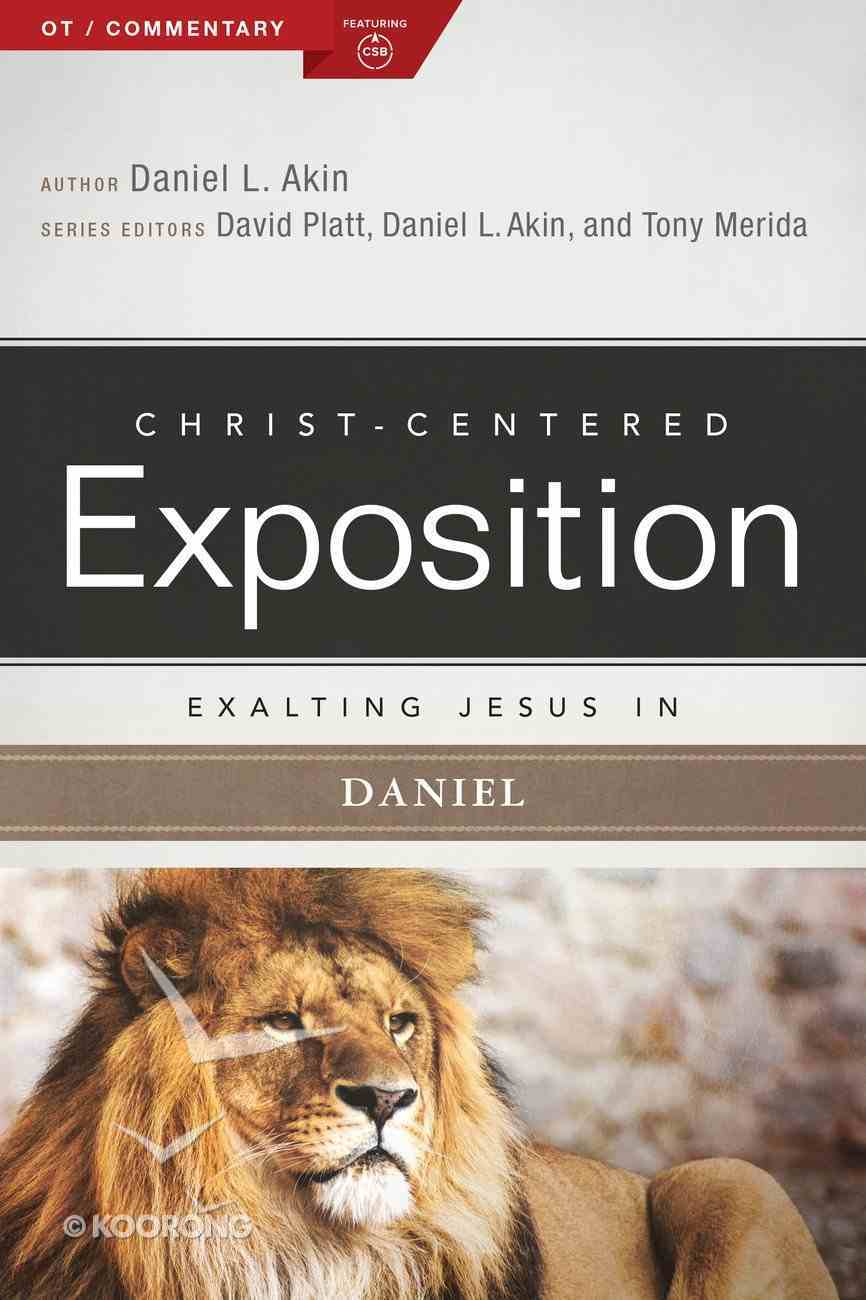 Exalting Jesus in Daniel (Christ Centered Exposition Commentary Series) Paperback