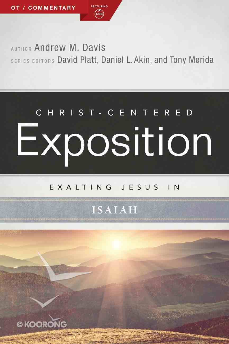 Exalting Jesus in Isaiah (Christ Centered Exposition Commentary Series) Paperback